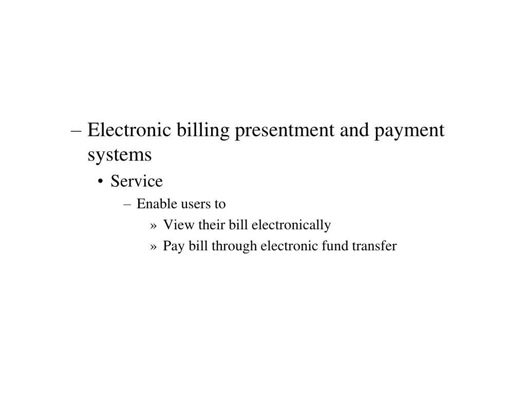 Electronic billing presentment and payment systems