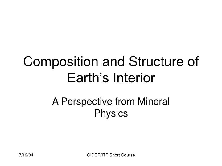 Composition and structure of earth s interior