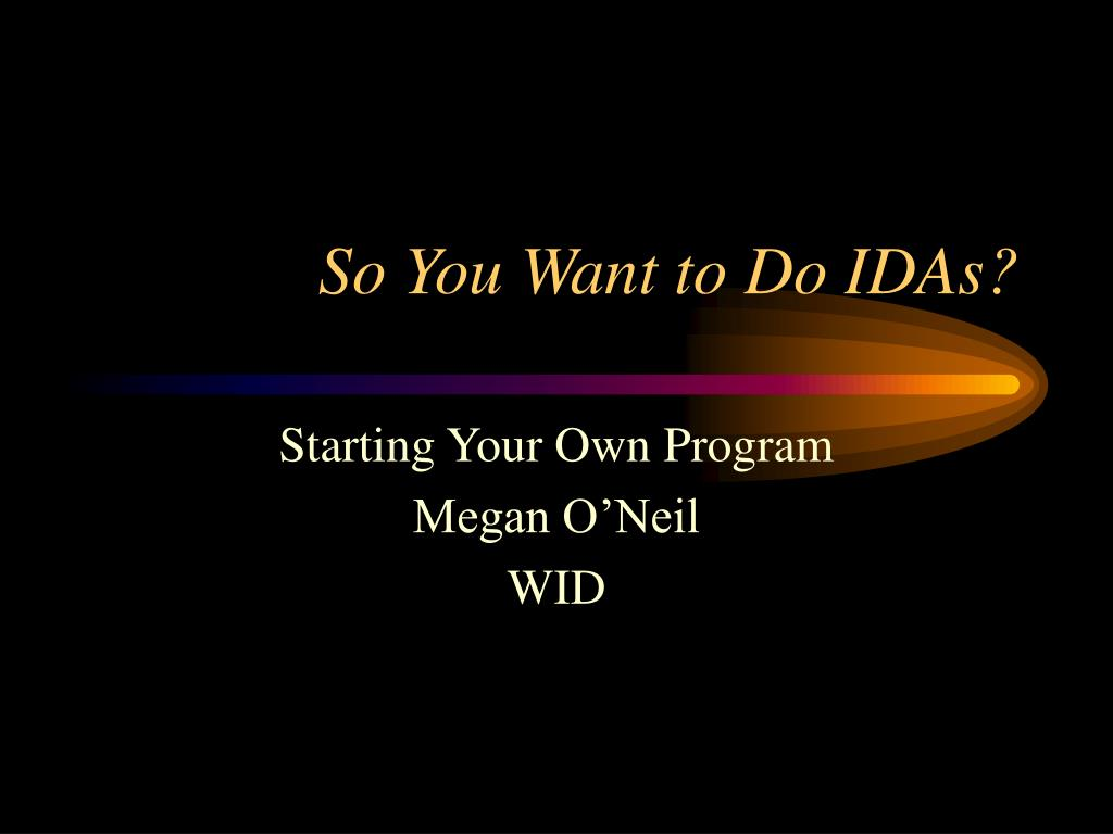 so you want to do idas l.