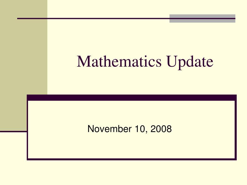 mathematics update l.
