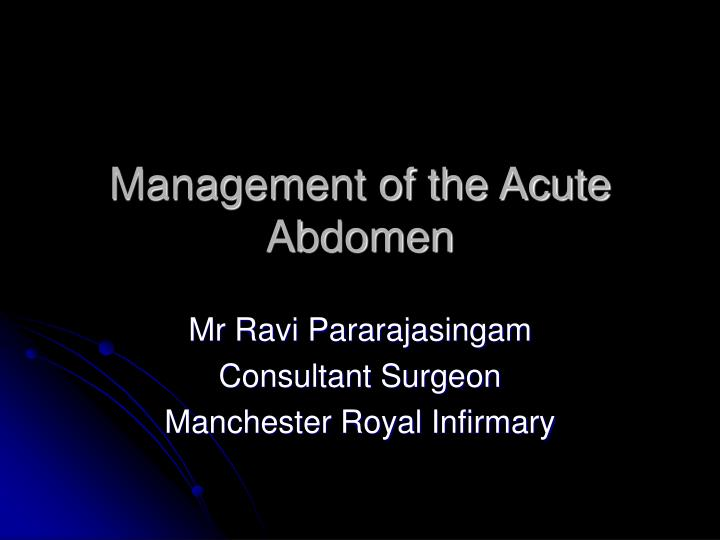 management of the acute abdomen n.