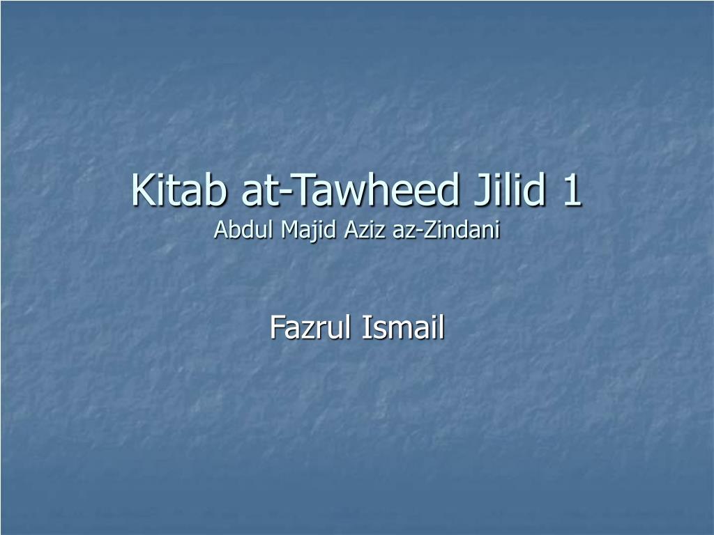 kitab at tawheed jilid 1 abdul majid aziz az zindani l.