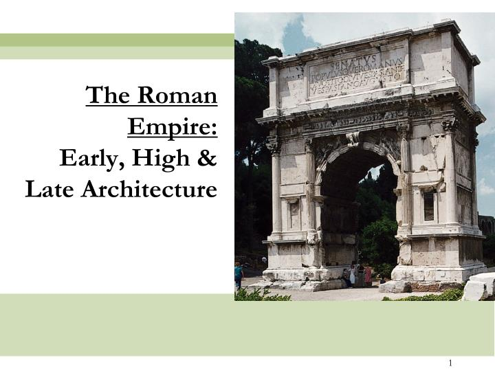 the roman empire early high late architecture n.