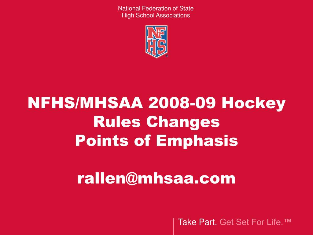 nfhs mhsaa 2008 09 hockey rules changes points of emphasis rallen@mhsaa com l.