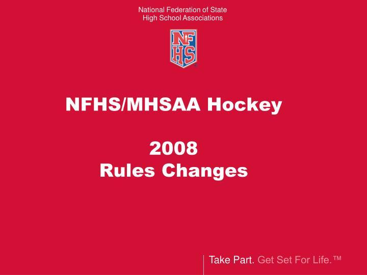 Nfhs mhsaa hockey 2008 rules changes