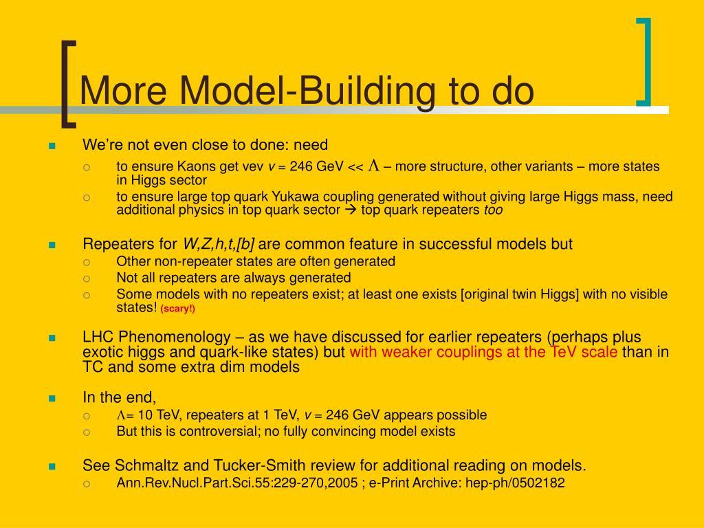 More Model-Building to do