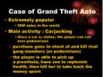 case of grand theft auto