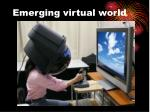 emerging virtual world