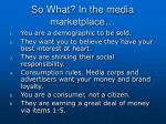 so what in the media marketplace