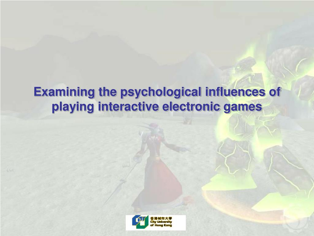 examining the psychological influences of playing interactive electronic games l.