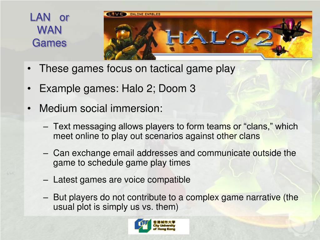 LAN   or WAN Games