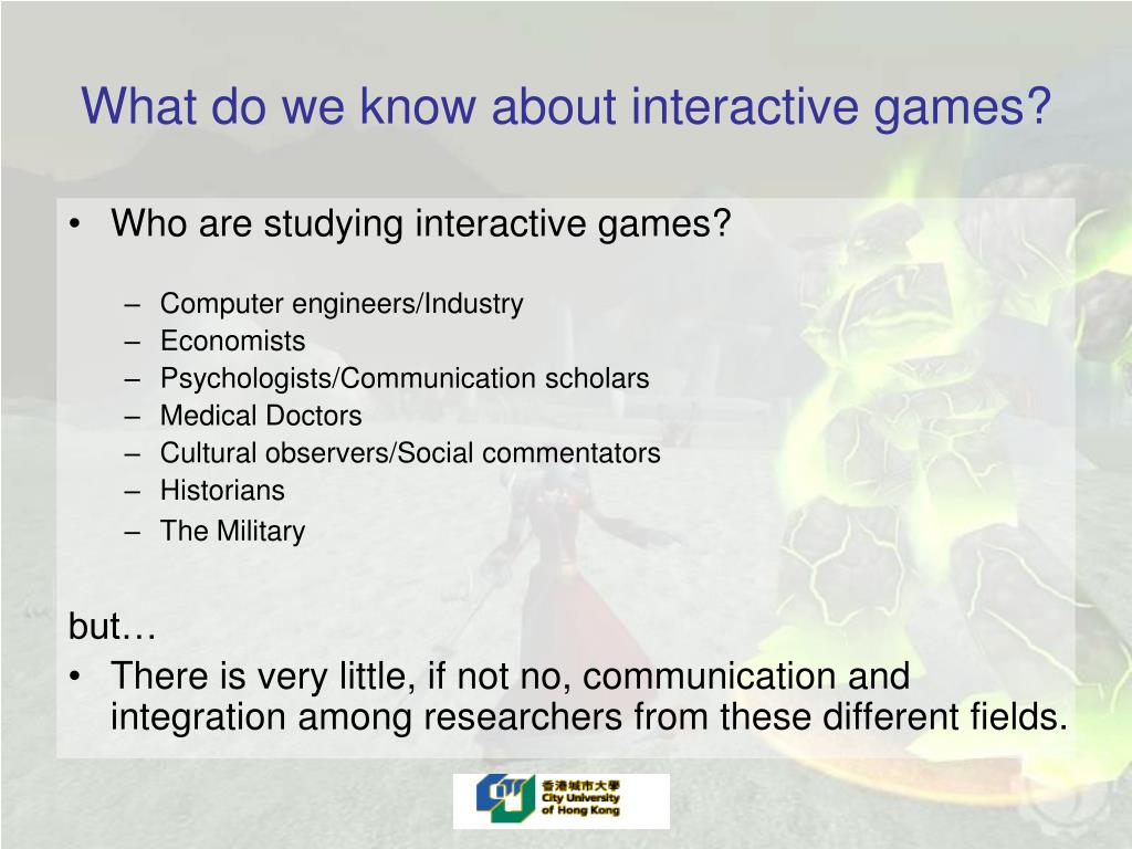 What do we know about interactive games?