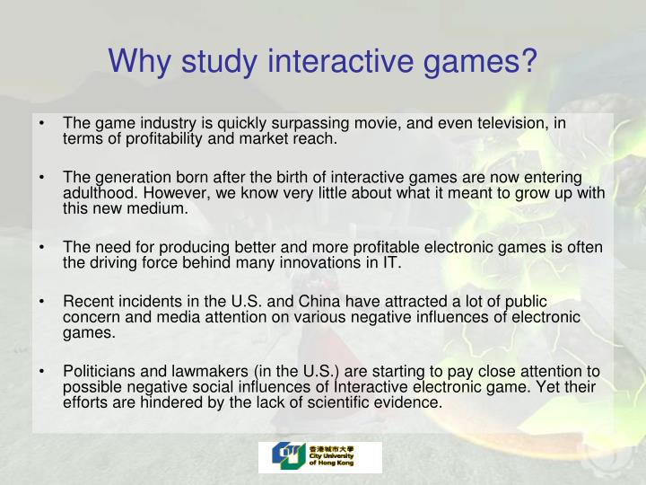 Why study interactive games