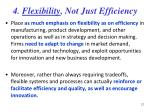 4 flexibility not just efficiency
