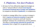 5 platforms not just products