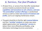 6 services not just products