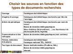 choisir les sources en fonction des types de documents recherch s