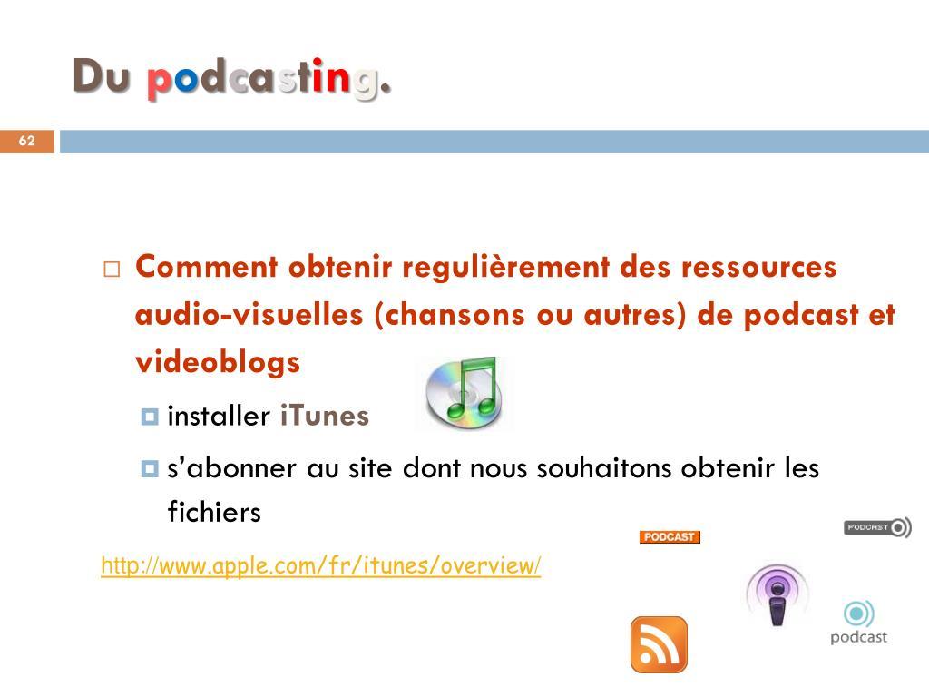 Comment obtenir regulièrement des ressources audio-visuelles (chansons ou autres) de podcast et videoblogs