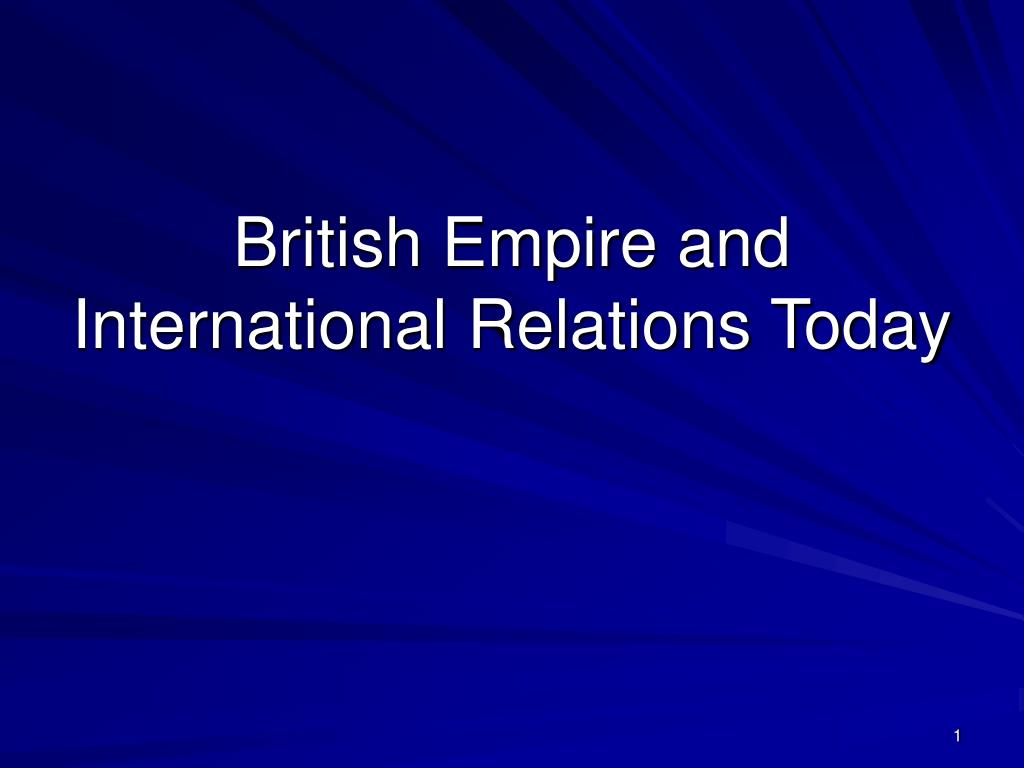 british empire and international relations today l.