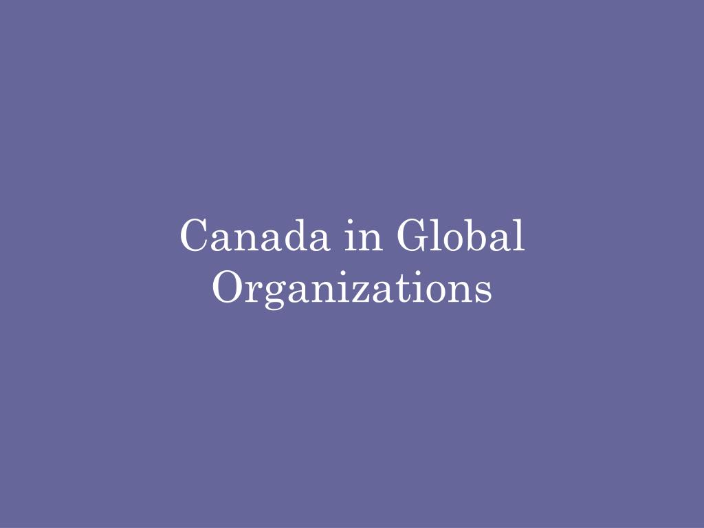 canada in global organizations l.