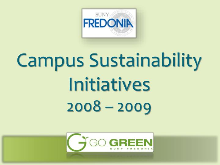 campus sustainability initiatives 2008 2009 n.