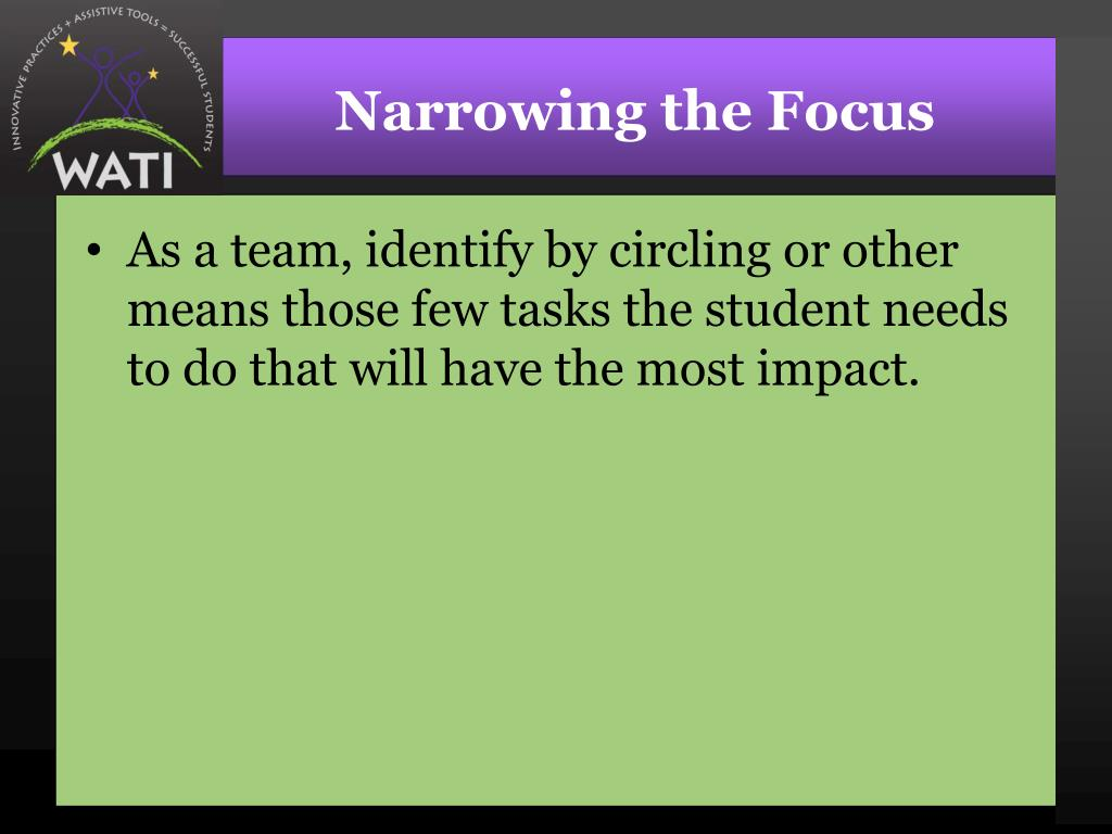 As a team, identify by circling or other means those few tasks the student needs to do that will have the most impact.