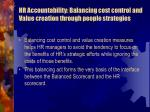 hr accountability balancing cost control and value creation through people strategies
