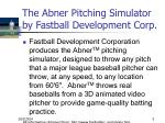 the abner pitching simulator by fastball development corp