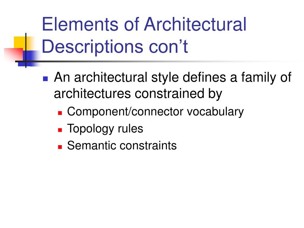 Elements of Architectural Descriptions con't