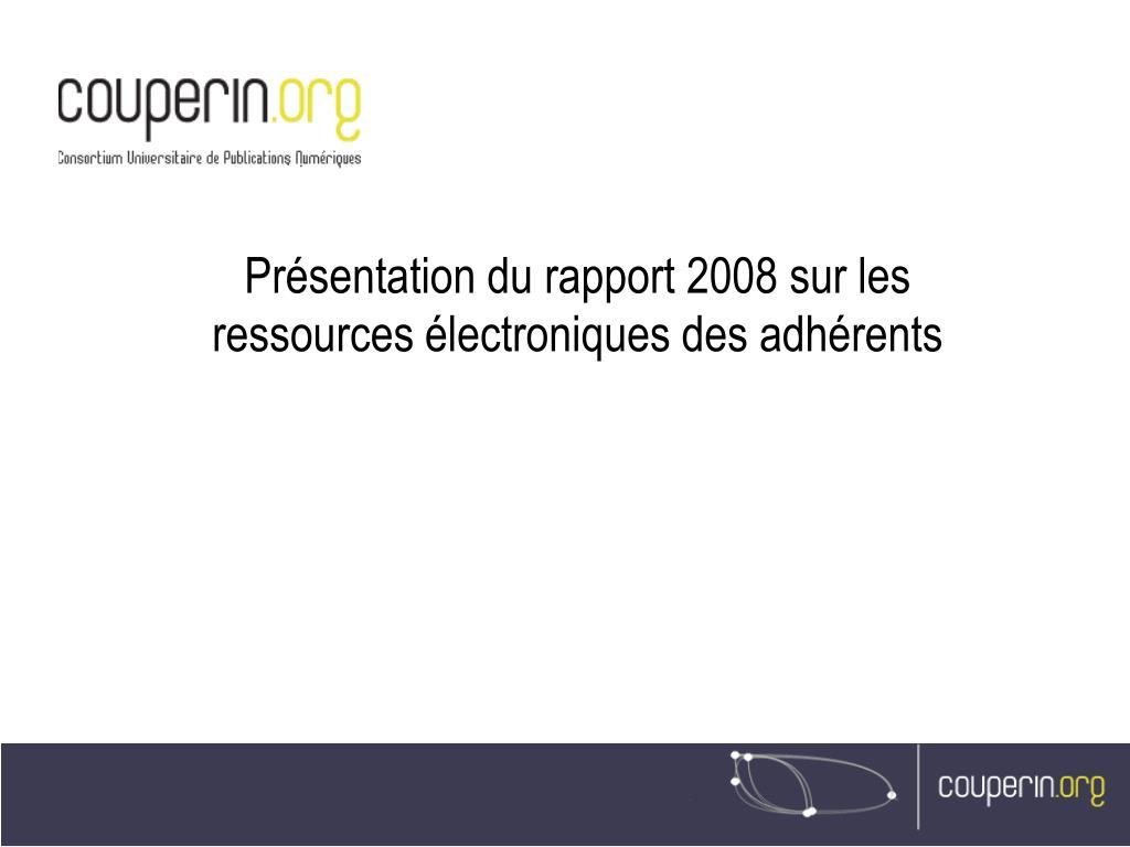 pr sentation du rapport 2008 sur les ressources lectroniques des adh rents l.