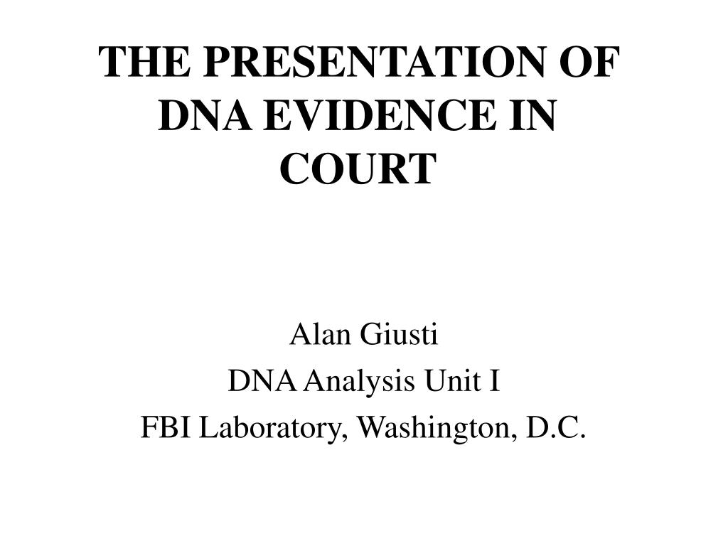 the presentation of dna evidence in court l.