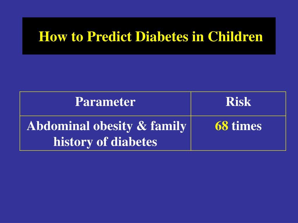 How to Predict Diabetes in Children