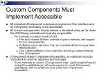 custom components must implement accessible