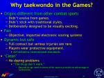 why taekwondo in the games