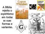a b blia rejeita o espiritismo em todas as suas formas e variantes
