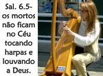 sal 6 5 os mortos n o ficam no c u tocando harpas e louvando a deus