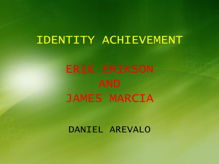identity achievement erik erikson and james marcia n.