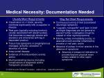 medical necessity documentation needed