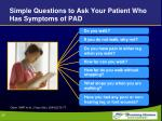 simple questions to ask your patient who has symptoms of pad