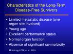 characteristics of the long term disease free survivors