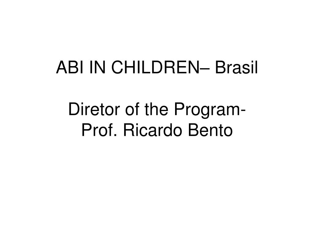 abi in children brasil diretor of the program prof ricardo bento l.