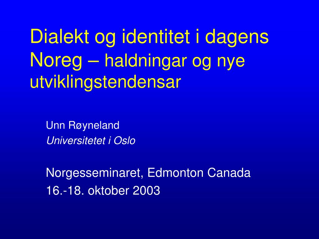 dialekt og identitet i dagens noreg haldningar og nye utviklingstendensar l.