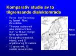 komparativ studie av to tilgrensande dialektomr de