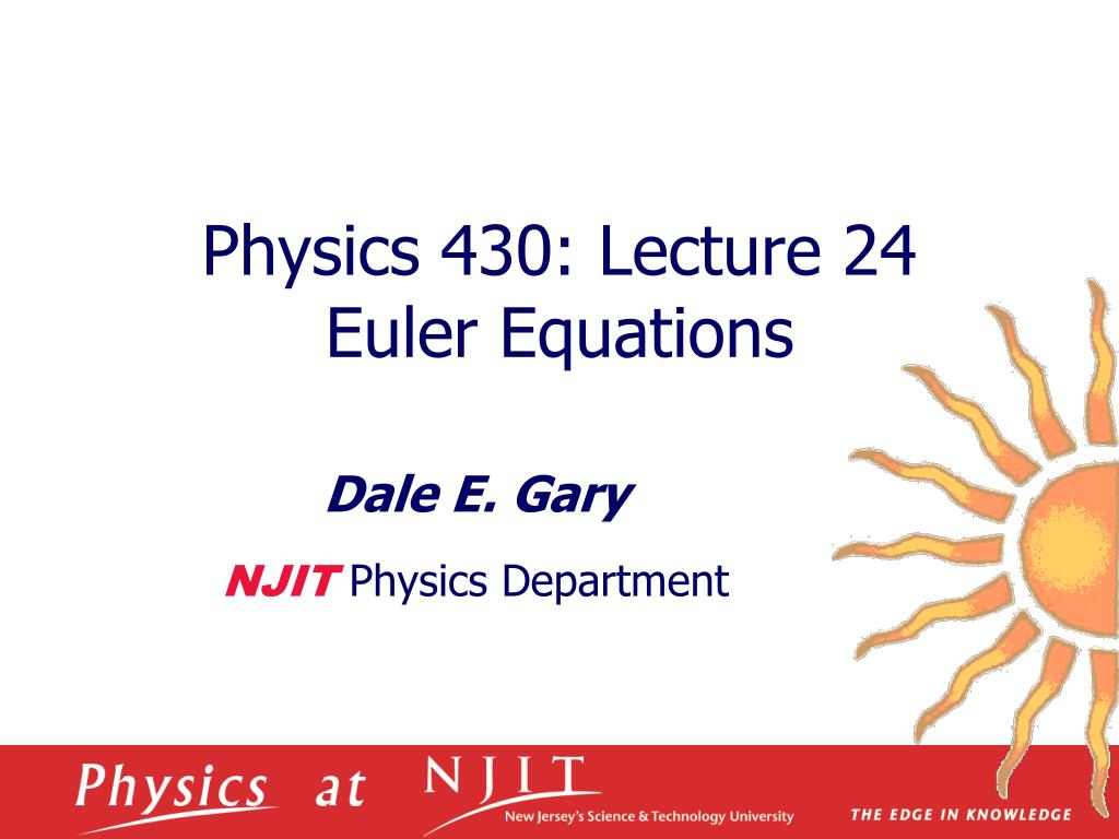 physics 430 lecture 24 euler equations l.