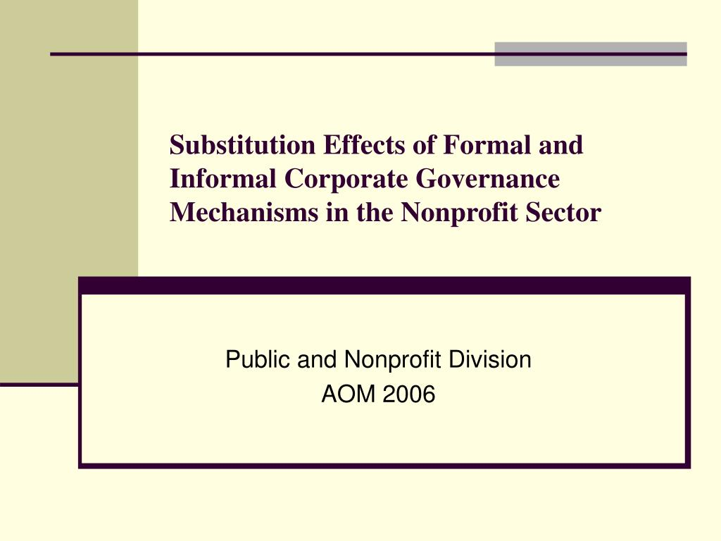 substitution effects of formal and informal corporate governance mechanisms in the nonprofit sector l.