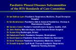 paediatric pleural diseases subcommittee of the bts standards of care committee