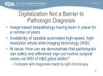 digitalization not a barrier to pathologic diagnosis