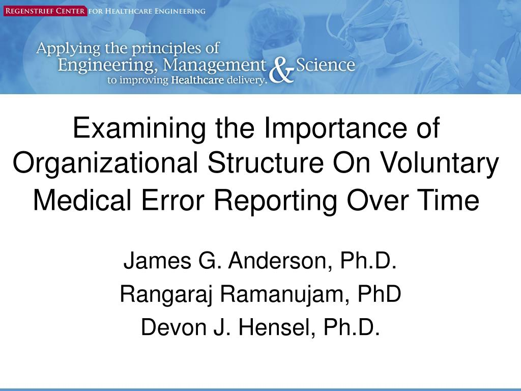 examining the importance of organizational structure on voluntary medical error reporting over time l.