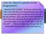 listen for abram s solution to the disagreement