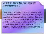 listen for attitudes paul says we should strive for